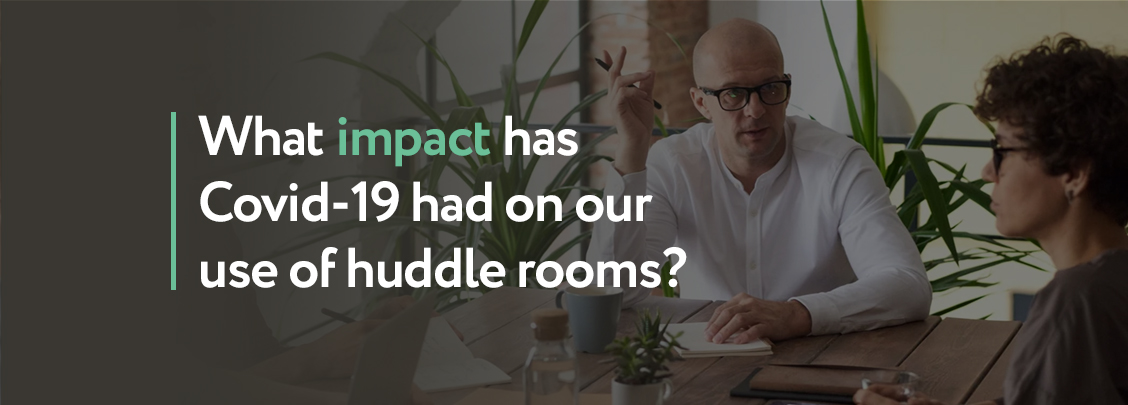 Covid 19 impact on huddle rooms blog2