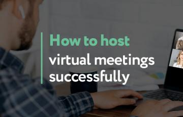 Host Virtual Meetings Successfully